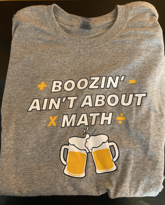 Boozin Ain't About Math Short Sleeve T-Shirt