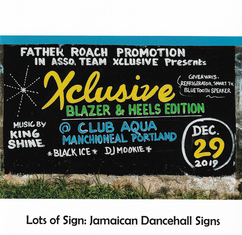 Lots of Signs: Jamaican Dancehall Signs
