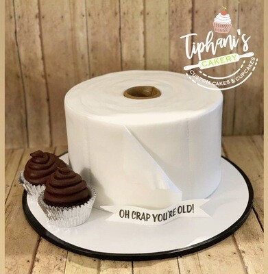 Oh Crap You're Old (Toilet Paper Cake)
