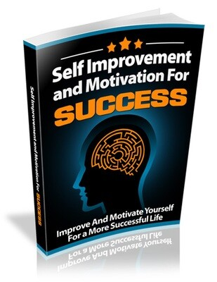 Self Improvement and Motivation for Success (E-book)