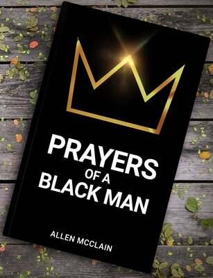 Prayers Of A Black Man