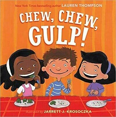 Chew Chew, Gulp