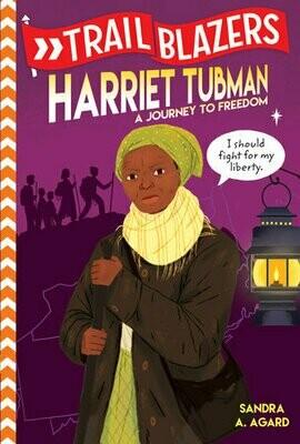Trailblazers:  Harriet Tubman A Journey To Freedom