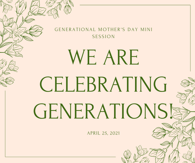 April 25th Generational Mother's Day Mini