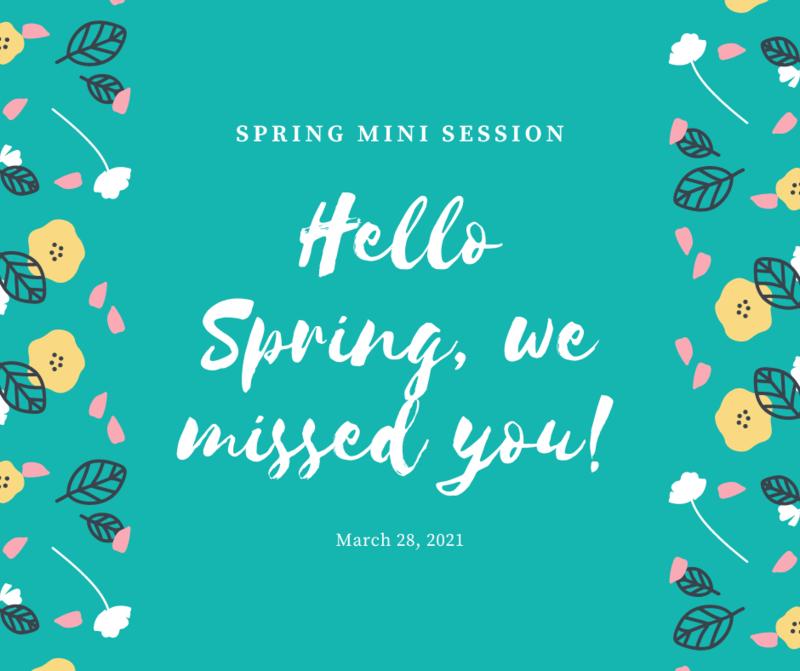 March 28th Spring Mini