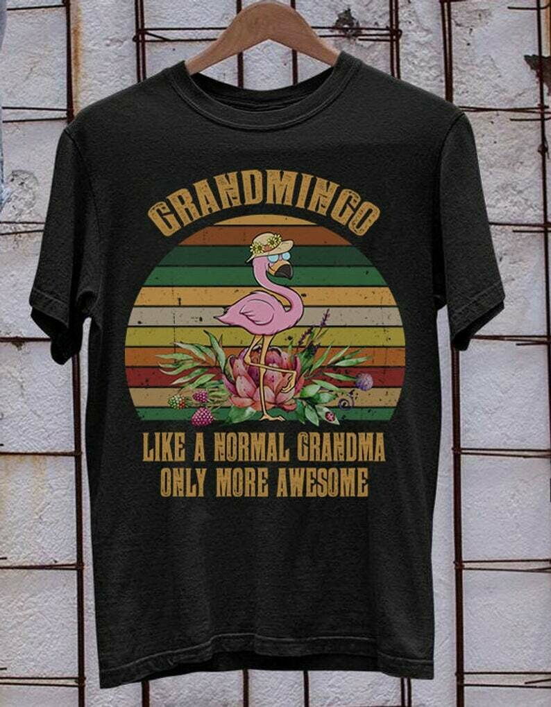 Flamingo Grandmingo like a normal grandma only more awesome shirt for mama mimi nana momlife from son daughter husband gift Unisex T-Shirt