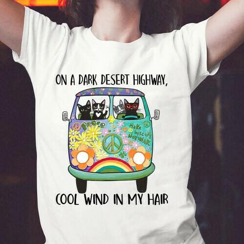 On a dark desert highway cool wind in my hairt Shirt- Hippie shirt-Boho shirt, Dog Lovers, Pet Lovers, Gifl Tee, Wild tee