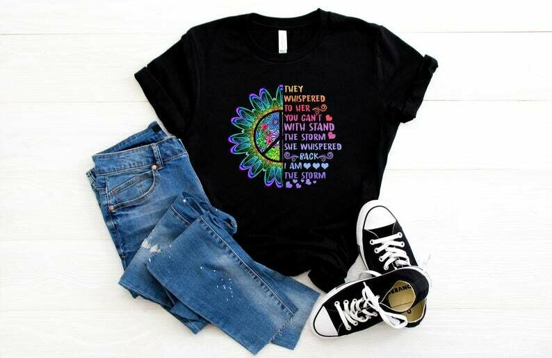 Woman Strong Girls Hippie Shirt I am The Storm Gift They Whispered To Her You Can't With Stand The Storm She Whispered Back I Am The Storm
