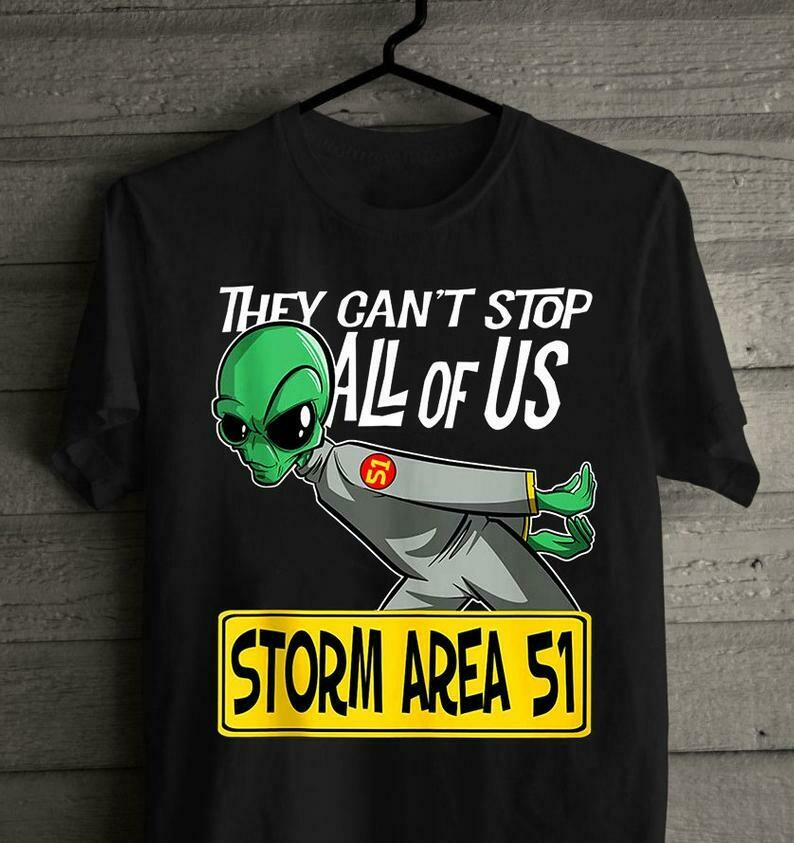 They Can't Stop All of Us! Storm Area 51 T-Shirt, First Annual Area 51 Fun Run, September 20 2019.
