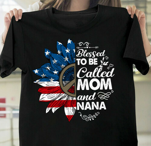 Mom T shirt Blessed To Be Called Mom and NanaT-Shirt Gift Funny Gift For Mom , Grandma, Mother's Day , Birthday , Anniversary Gift
