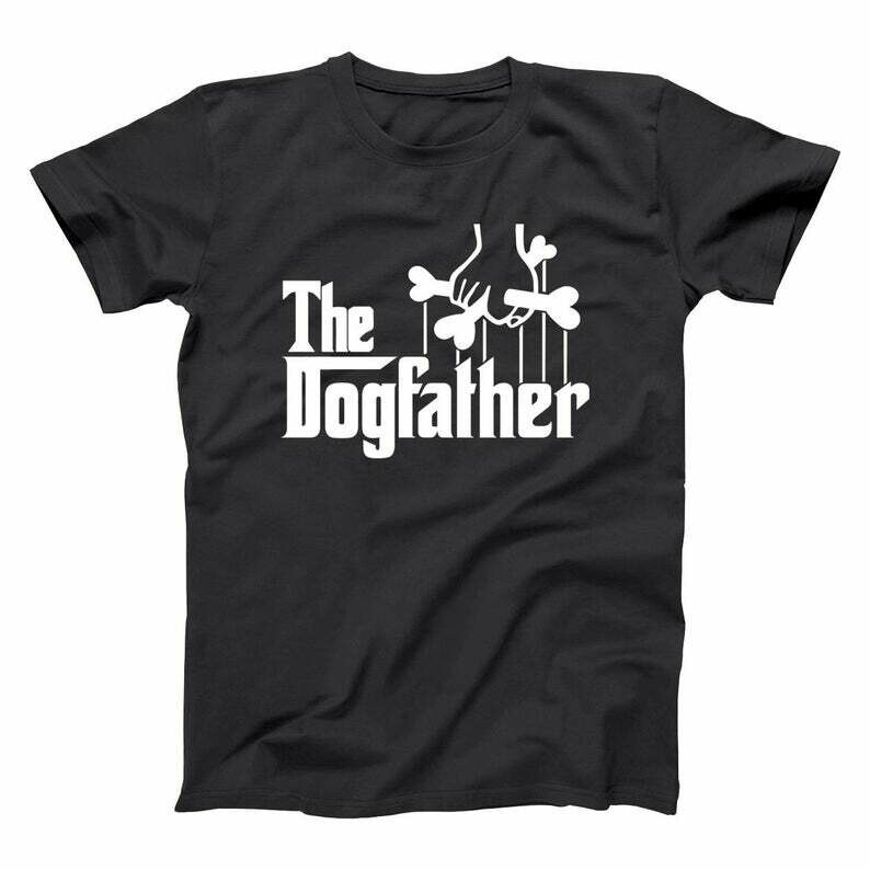The DogFather T-Shirt Funny Dog Dad Father's Day Birthday Gift Tee