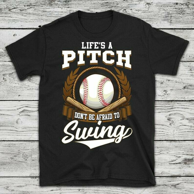 Funny Baseball Sports Gift For Men, Women and Kids, Life's a Pitch Don't Be Afraid to Swing, Baseball Season T-Shirt, Little League Gift