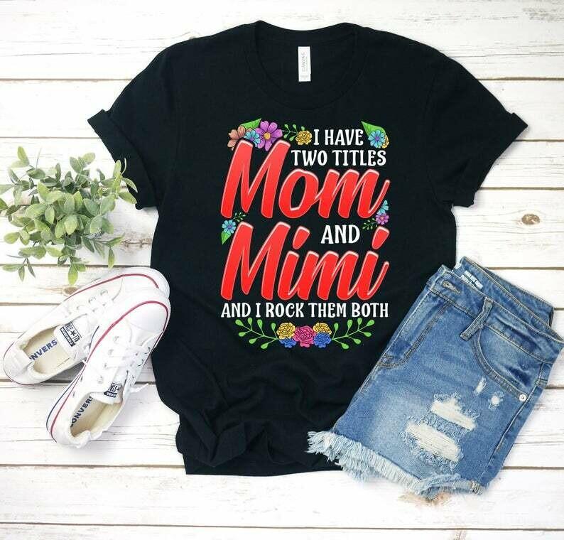 Customizable Gift For Grandma, I Have Two Titles: Mom and Mimi and I Rock Them Both! Nana, Yaya, Memaw, Gigi, Grammy, Gram Gram, Grandma