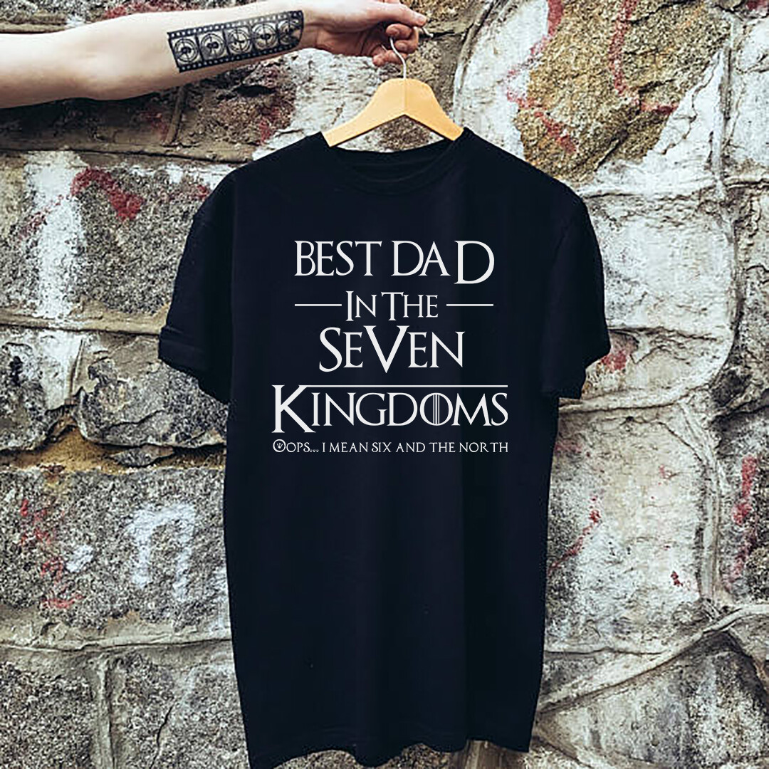 Best DAD in the 7 Kingdoms, Dad tee, Father's Day Gift, Gift for Dad, Dad Shirt Game of Thrones Fan