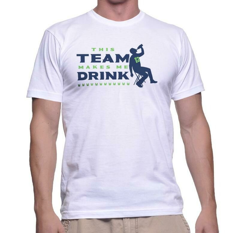 This Team Makes Me Drink - Seattle Fan T-Shirt