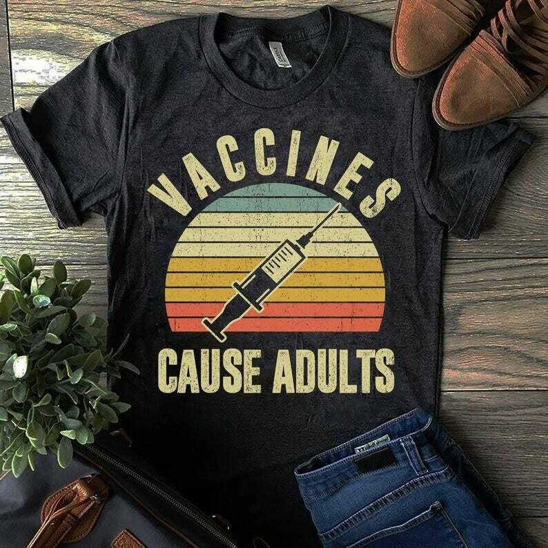 Vaccines Cause Adults T-Shirt, Retro Pro Vaccination Tee, Vintage Vaccines Shirt, Nurse Shirts