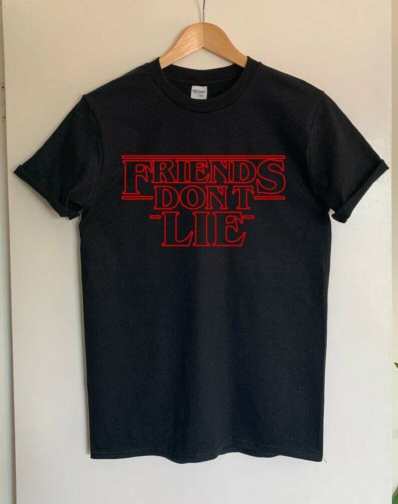 Friends Don't Lie Stranger Things text inspired adults unisex t shirt