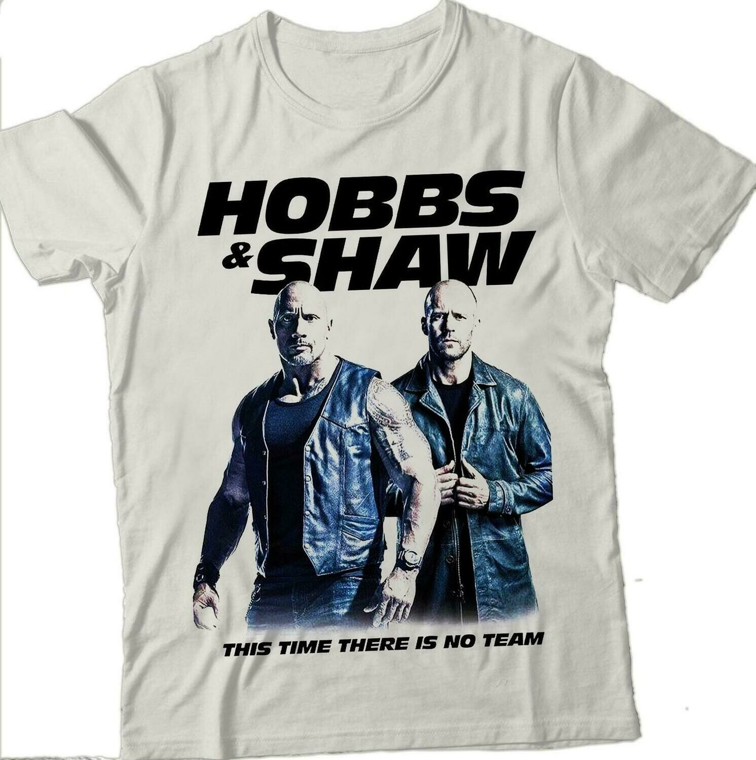 Hobbs And Shaw This Time There Is No Team T Shirt Men T Shirt Men's Tee Unisex Tee Music T shirt