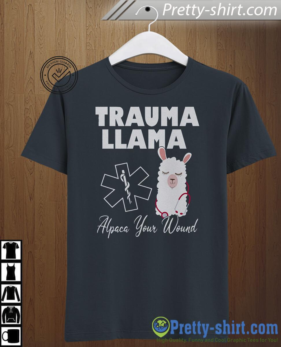 Trauma Llama, Tee Shirt T-Shirt Tshirt Ladies' Women's Unisex, Registered Nurse CNA Medical Gift Alpaca,Trauma Llama, Nurse CNA, Medical Gift Alpac, llama nurse funny