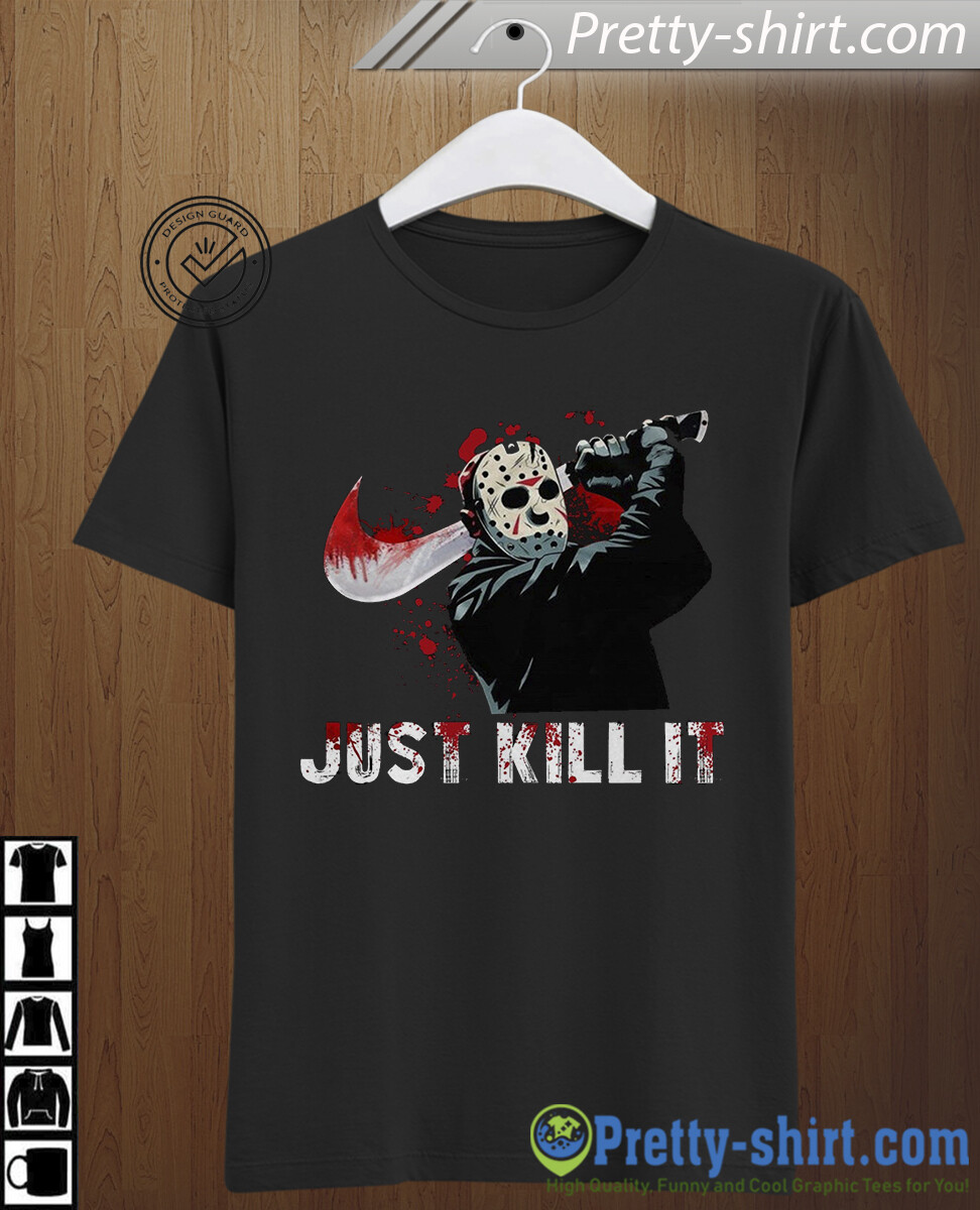 Just Kill It Freddy Jason Friday The 13th Villains Halloween Horror movie mashup Halloween squad tee tshirt T Shirt, squad goals shirt, Cute Autumn Shirts, freddy jason, myers leatherface, Fun Movie