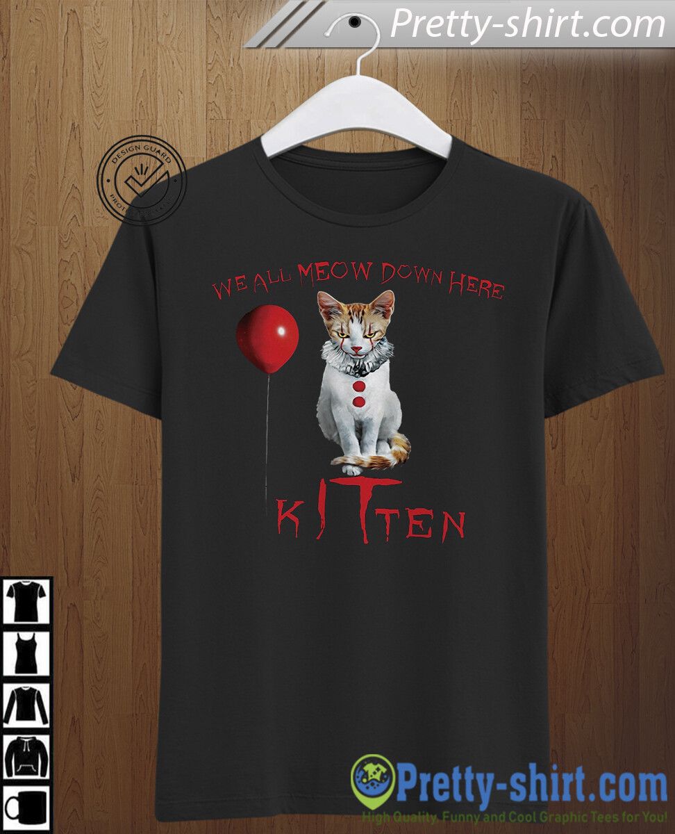 Kitten We All Meow Down Here IT Pennywise We All Float Down Here Gift for Cats lovers Squad Villains Halloween Horror movie mashup T Shirt, cat paw gift, Vintage Cat Lover, cat mom gift, squad goals