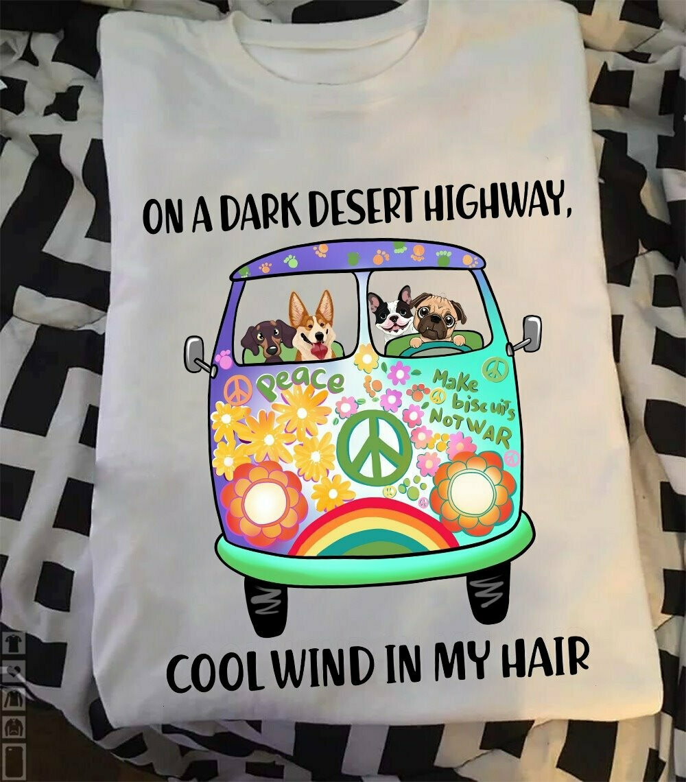 On A Dark Desert Highway Cool Win In My Hair t-shirt , animal shirt, Dog lovers, On A Dark, Desert Highway, Cool Win, In My Hair, animal shirt, Dog lovers, unisex tee, pet shirt, girl and dog