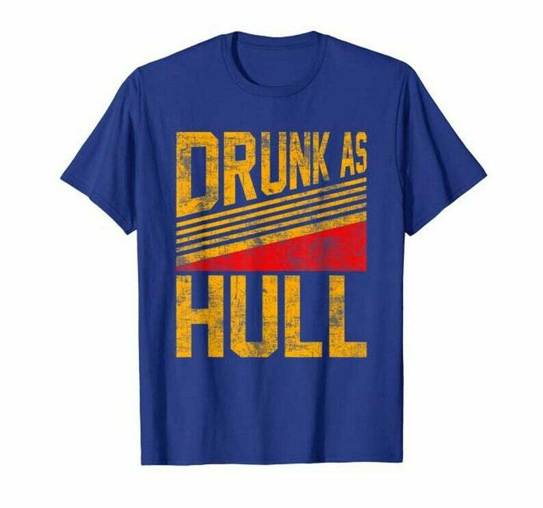 Drunk As Hull Tshirt Brett Hull The St. Louis Blues-Stanleyss Cup Victory And Their Biggest Cheerleader Drink, Alcohol, Lover Beer Shirt, Drinking Claws Shirt, Ain't No Laws, Drunk As Hull Tshirt