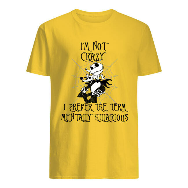 Jack Skellington I'm not crazy I prefer the term mentally hilarious shirt, Disney Villains Halloween Mickey Not So Scary T-Shirt, ack Skellington, Sally T Shirt, The Nightmare, Hocus Pocus T shirts
