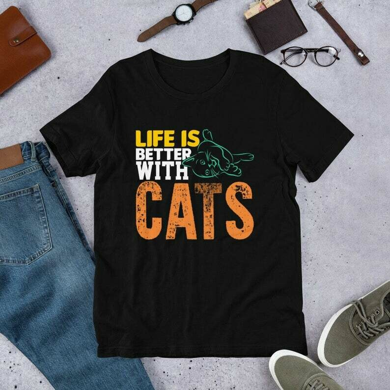 Life is Better With Cats T-Shirt-Cute Mom Shirt-Show Me Your Kitties-Cute Cat Shirt-Cat Shirts, cat owners, Kitty Mom, Cat Lover, Crazy Cat Lady Tee, Funny Cats, Funny Kitty, Kitten Meow T-Shirt