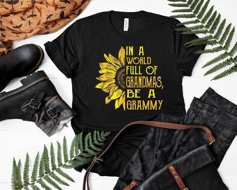 In A World Full Of Grandmas Be Grammy Sunflower shirt, be wild and free, wild flower, sunflowers, sunflower gift, be a sunflower, summer shirt, spring shirt, garden shirt, bee shirt, yoga shirt