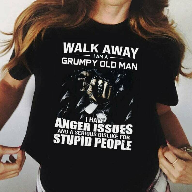 Walk away i am a grumpy old man i have anger issues stupid people death skull shirt, grandpa papa gifts,birthday shirts for daddy, grumpy old man, stupid people, grumpy old, grandpa shirt, papa dadddy