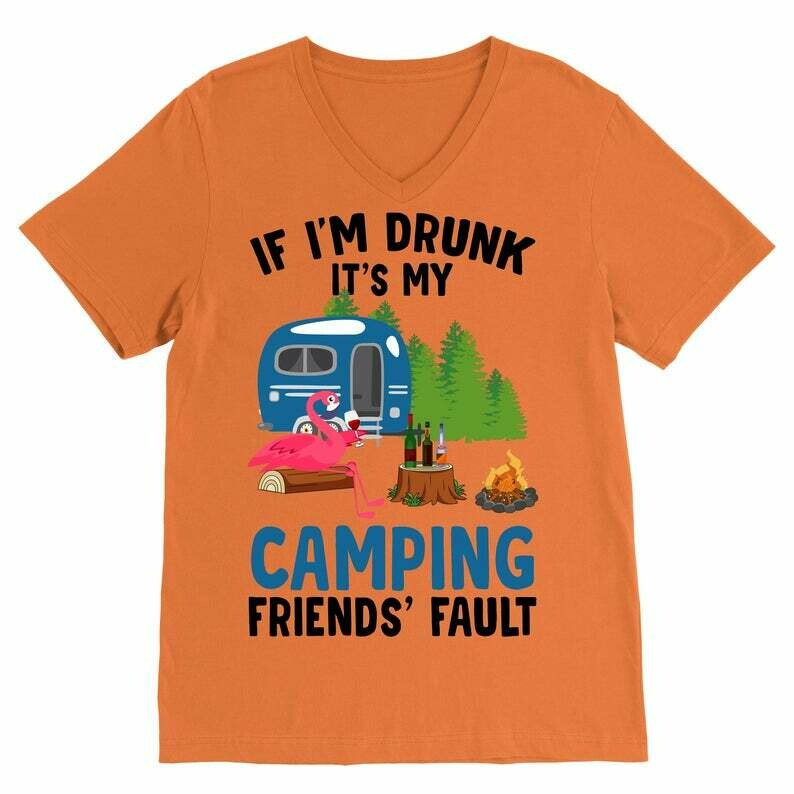 Flamingo Camping If I'm drunk It's my friend's fault Hiking Camper Gifts T-Shirt for women lady Camping Lovers Flamingo Drink Wine Glasses, flamingo lovers, flamingo clothing, flamingos beers tee