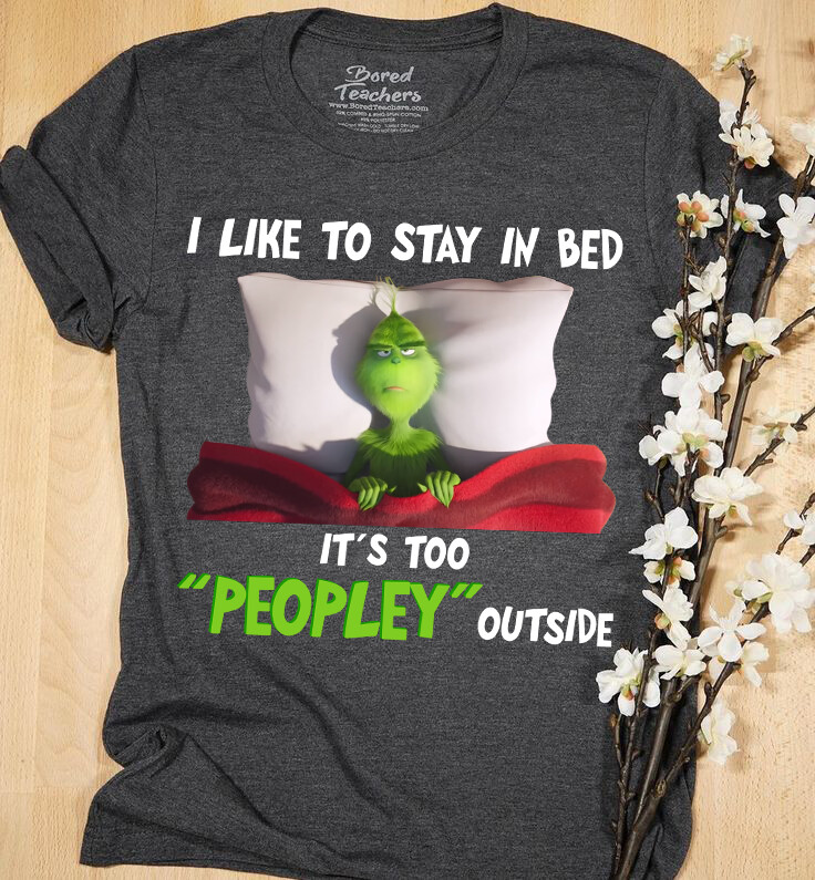 I Like To Stay In Bed It's Too Peopley Outside Funny Introvert T-Shirt - Bookworm Gifts - Book Lover Shirt - Homebody Shirt - Bookworm Shirt, too peopley, i hate people, introvert shirt, sarcasm shirt