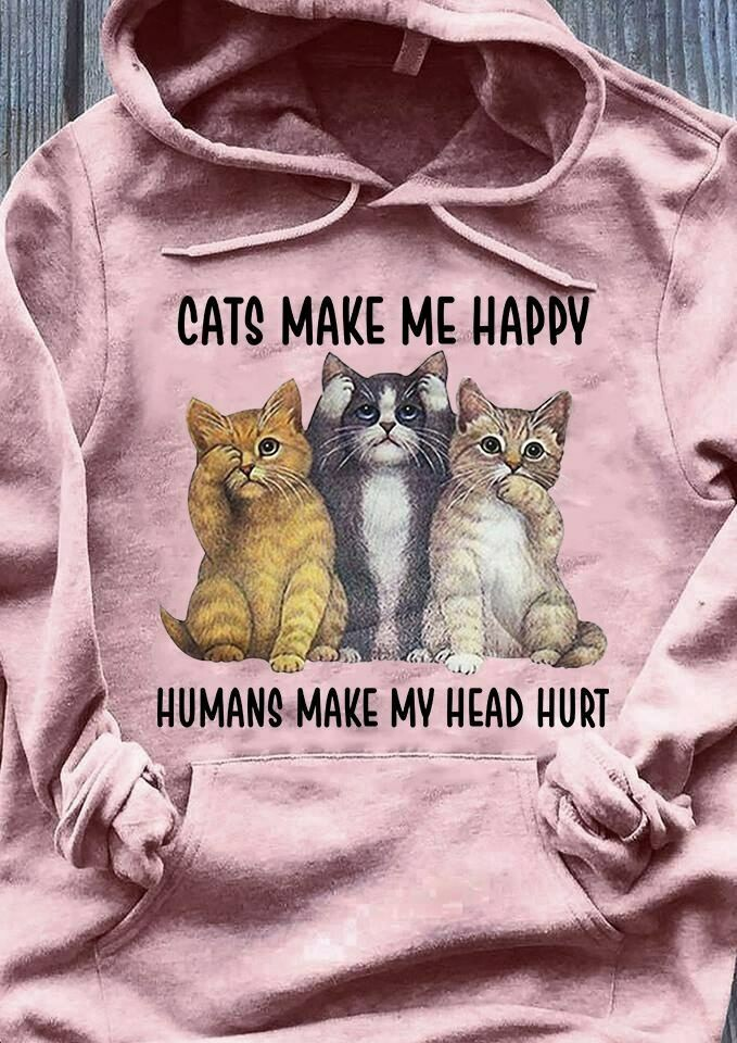 Cat Shirts, Cat Makes me Happy, Humans makes me head hurt, Cat Mom, Cat Dad, Cats Lover, Cat Shirts, Cat Makes me Happy, Cat Mom, Cat Dad, Cats Lover, Head Hurt, Cat Lover Gifts, Family Cat lover tee