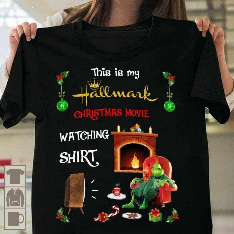 Grinch This Is My Hallmark Christmas Movie Watching Shirt Gifts Christmas Noel Family Friend Team Vacation Party T-Shirt, Resting Grinch Face, The Grinch Shirt, Stole Christmas, Merry GrinchMas, Xmas