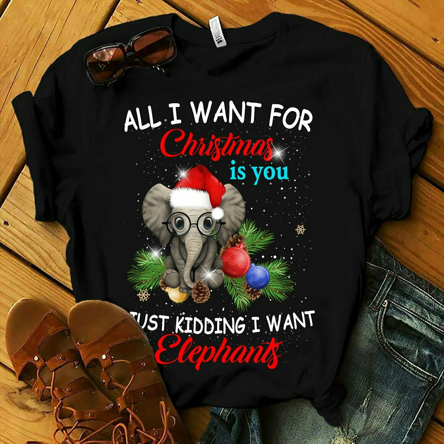 All I want for christmas is you just kidding I want elephants shirt, Ugly Christmas Sweater Elephant Sweatshirt, Just a Girl Who Loves Elephants Shirt, Elephant Gifts,  Flower Shirt, Floral Design tee