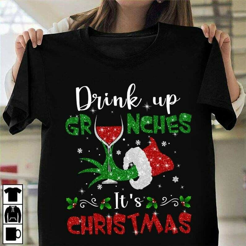 Drink Up Grinches It's Christmas,Christmas Shirt,Drinking Christmas Shirt,Christmas Grinch Tee,Grinch Christmas Shirt Gifts, Drink Up Grinches, Christmas Grinch Tee, Grinch wreath, Grinch fabric tee