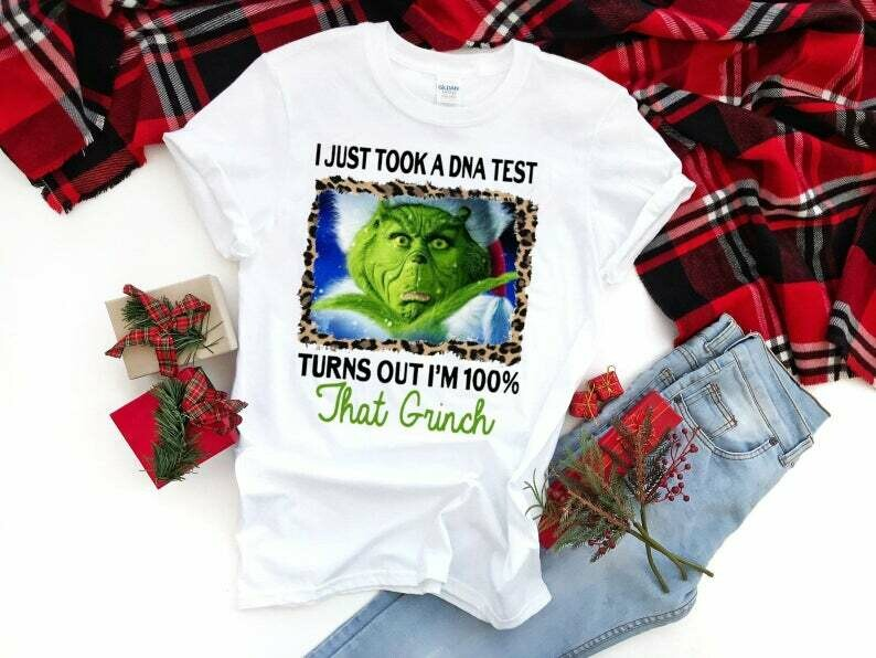 I Just Took A DNA Test Turns Out I'm 100 That Grinch Merry Christmas Xmas Gifts Noel Holly Jolly Holiday Family Friends Team Party T-Shirt, Stole Christmas, Merry Grinchmas, Resting Grinch Face