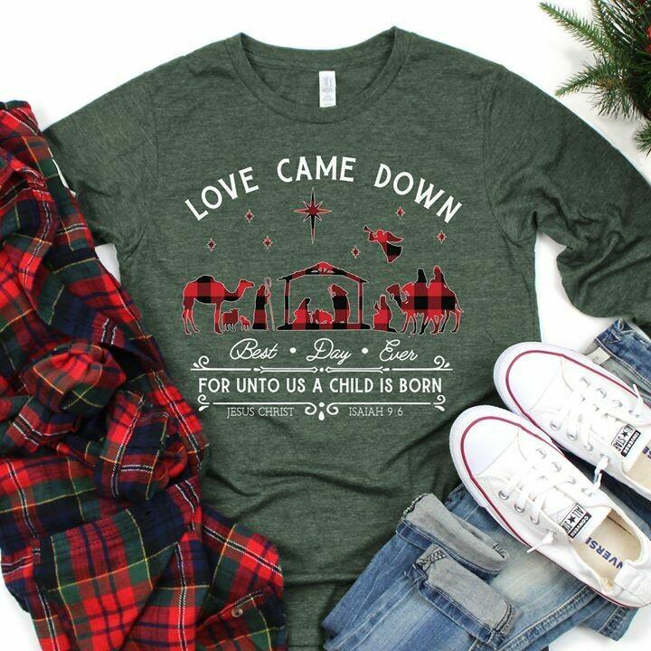 Love Came Down, Christian Christmas Nativity Shirt, Funny Christmas Shirt, Christmas Elf Shirt, The Best Way To Spread Christmas Cheer, Christmas Shirts For Women, Funny Elf Shirt, Custom Tee