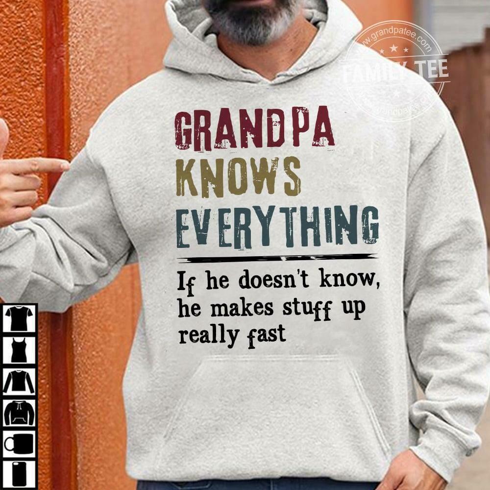 Grandpa Shirt - Funny Grandpa Gift Tee - Grandpa Knows Everything - Papa T-Shirt Papaw Shirt - Funny Grandpa Gift Tee - Papaw Knows Everything, Pops Shirt - Funny Grandpa Gift Tee
