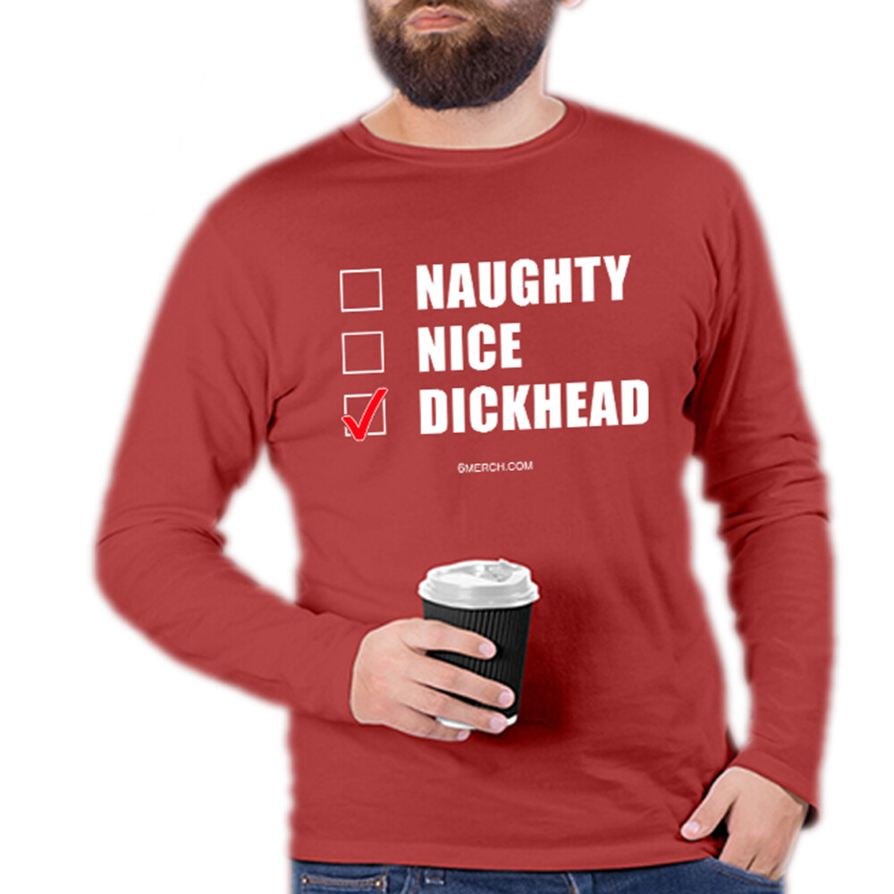 Naughty Nice DickHead shirt T-Shirt, Long Sleeve Tee, Racer Tank Top, Hooded Sweatshirt (Hoodie), Happy X'mas svg, Christmas Present, Cool Birthday Gift, End of the Year Fest, Christmas Pajamas shirt