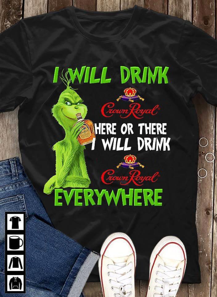 Grinch I will drink  royal Everywhere shirt - Hennessy- ciroc- Fireball- Liquor- Beer - Booze- Grinch Drinking Grinch I will drink, Drink Everywhere, Drink Hennessy shirt, Drink Ciroc Fireball, Drin