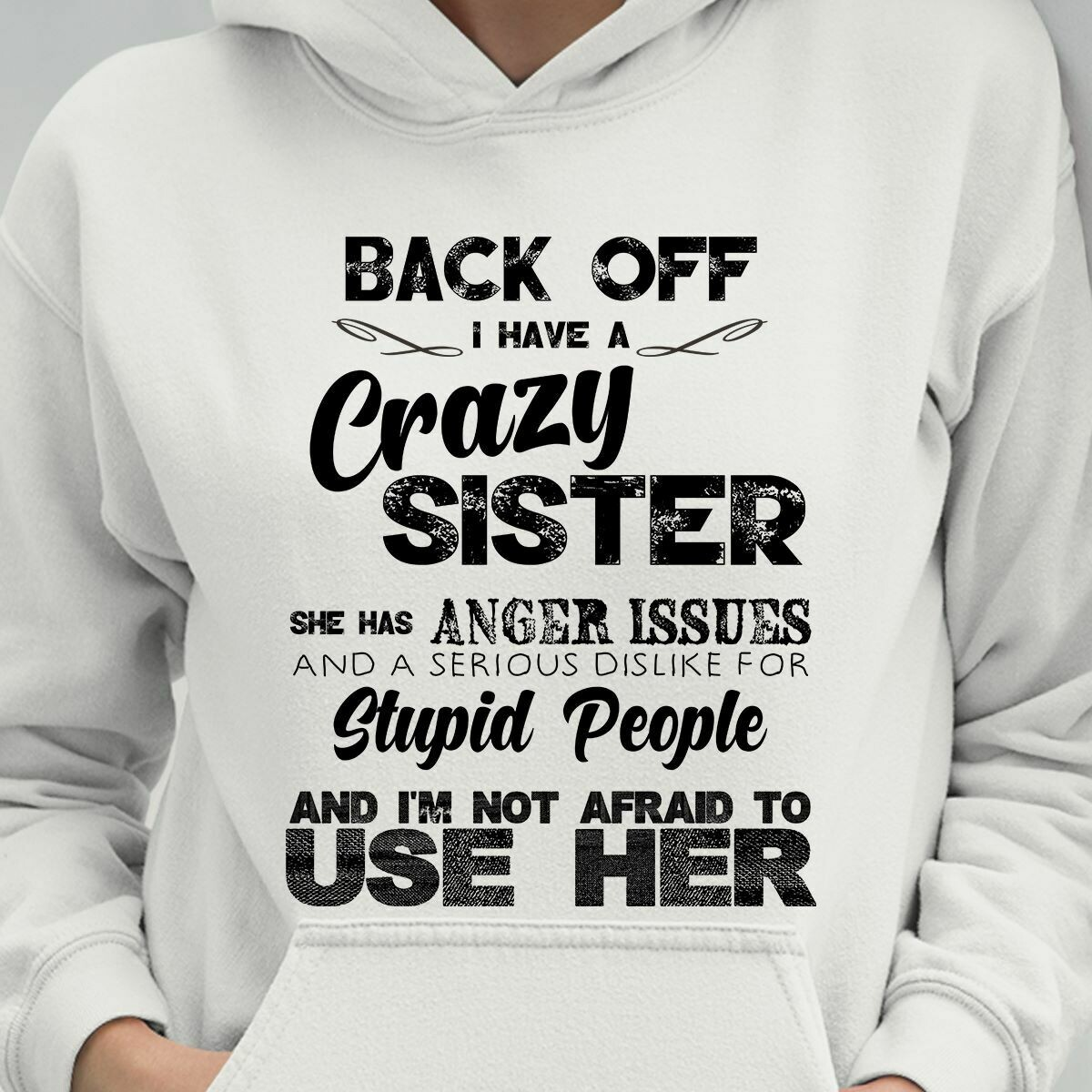 Back Off  I Have A Crazy Sister, Sister Shirt, Sister Gift, Sibling Shirt, Brother Shirt, Big Sister, Little Sister, Crazy Sister shirt
