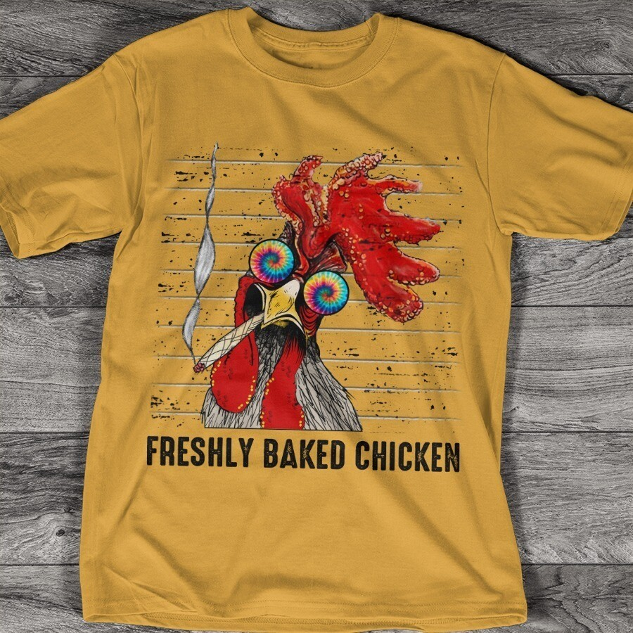 Freshly Baked Chicken shirt, Funny shirt, Chicken After God Made Me He Said Tada! T-shirts
