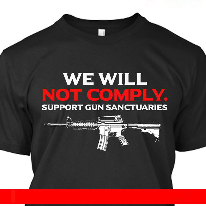 We Will Not Comply support gun sanctuaries Tee Shirt, Political We Will Not Comply Crossed Rifles Gun Rights Second Amendment, Second Amendment, Virginia, We Will Not Comply Tee