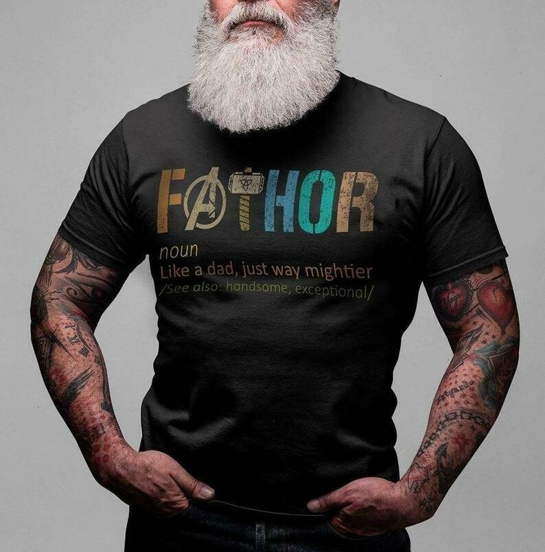 Fathor Like A Dad Just Way Mightier See Also Handsome Exceptional - Funny Marvel Avengers Fat Thor EndGame I Love you 3000 T-shirt, Dad I love you 3000, TONY STARK thanos, Iron Man Hulk tee