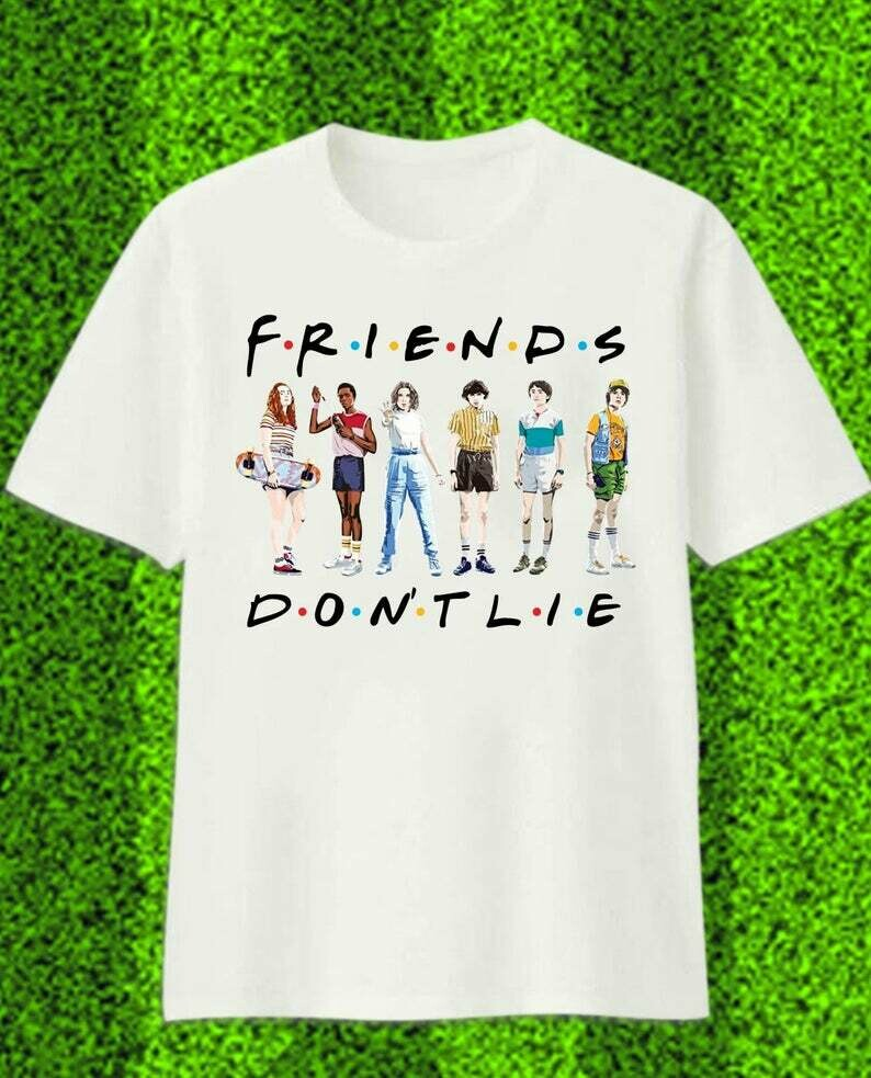 Friends Don't Lie Stranger Things Season 3 Hilarious Hawkins High School Steve Billy Eleven Upside Down Demogorgon Netflix TV Series T Shirt