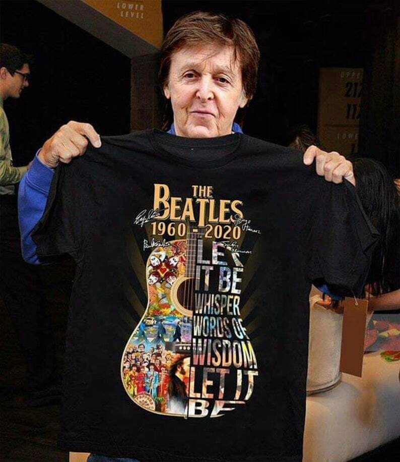 Whisper word of wisdom let it be The beatles 60th anniversary 1960 - 2020 thank you for the memories Classic Rock Band Legend Fan T-Shirt