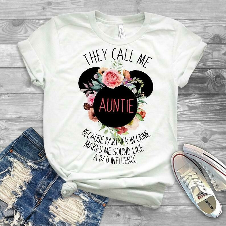 aunt disney shirt, they call me auntie because partner in crime makes me sound like a bad influence shirt, floral, flowers