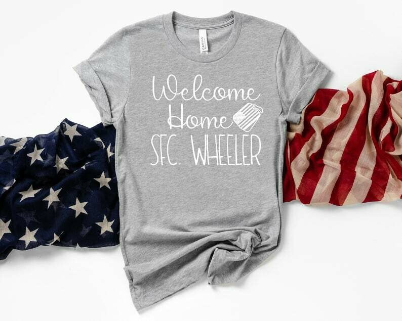 Welcome Home shirt/ Custom Military Homecoming / Military Wife/ Military Fiancee/ Military Girlfriend/ Military Mom/ Military Sister